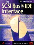 The SCSI Bus and Ide Interface: Protocals, Applications and Programming (2nd Edition)