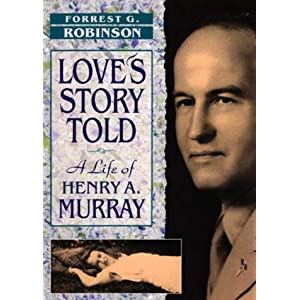 henry a murray personology Henry murray believed that no isolated piece of behavior could ever be understood without taking into account the fully functioning person also, murray believed that personology is simple in structure but complex in detail.