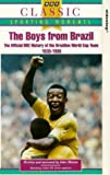 The Boys From Brazil: The Official BBC History of the Brazilian World Cup Team 1930-1986 [VHS]