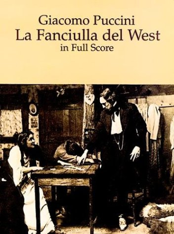 La Fanciulla del West in Full Score