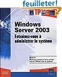 Windows Server 2003 : Entra�nez-vous...