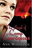 img - for The Angel of Camp Courageous book / textbook / text book