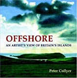 Offshore: An Artist's View of Britain's Islands (0713671769) by Collyer, Peter