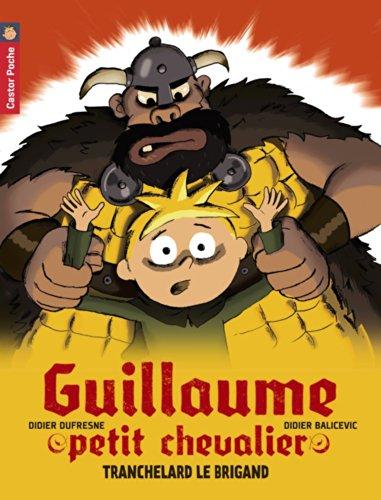 Guillaume petit chevalier (4) : Tranchelard le brigand