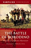 The Battle of Borodino: Napoleon Against Kutuzov (Campaign Chronicles)