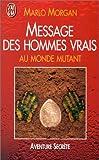 Message des hommes vrais au monde mutant (2290044067) by Morgan Marlo