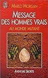 Message des hommes vrais au monde mutant par Marlo Morgan