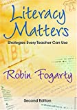 Literacy Matters: Strategies Every Teacher Can Use (1412938910) by Fogarty, Robin J.