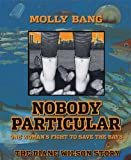 Nobody Particular: One Woman's Fight to Save the Bays; The Diane Wilson Story