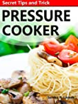 Pressure Cooker recipes : Secret Tips...
