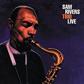 Amazon.com: Sam Rivers Trio Live: Sam Rivers Trio: MP3 Downloads