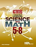 img - for By John Eichinger - Activities Linking Science With Math, 5-8 (PB236X2) (2009-05-30) [Paperback] book / textbook / text book