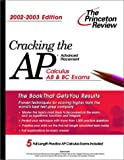 Cracking the AP Calculus AB & BC, 2002-2003 Edition (College Test Prep) (0375762221) by Kahn, David