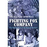 Fighting Fox Company: The Battling Flank of the Band of Brothers ~ Terry Poyser