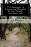 Two Summers in Guyenne A Chronicle of the Wayside and Waterside