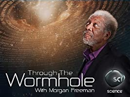 Through the Wormhole with Morgan Freeman Season 5 [HD]