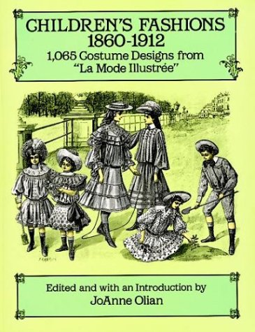 Children's Fashions, 1860-1912: 1,065 Costume Designs from