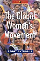 The Global Women's Movement: Issues and Strategies for the New Century (Global Issues)