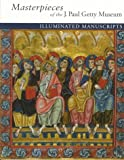 Masterpieces of the J. Paul Getty Museum: Illuminated Manuscripts (0892364467) by Getty Trust Publications