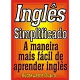 Inglês Simplificado (A Maneira Mais Fácil de Aprender Inglês)
