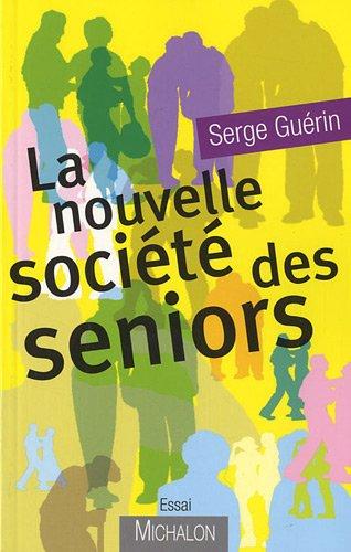 La nouvelle société des séniors
