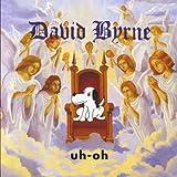 Uh-Oh by David Byrne (1992-08-02)