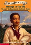 My America: Message In The Sky: Corey's Underground Railroad Diary, Book Three (0439370582) by Wyeth, Sharon Dennis