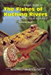 A Field Guide to the Fishes of Kuchin...