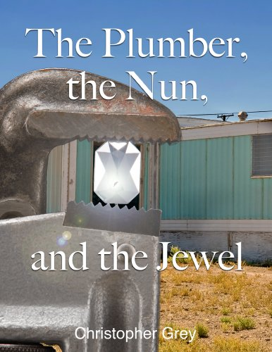 Christopher Grey - The Plumber, the Nun, and the Jewel