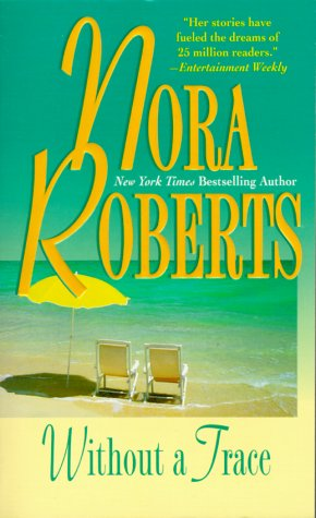 Without A Trace, Nora Roberts