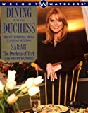 img - for Dining with the Duchess: Making Everyday Meals a Special Occasion book / textbook / text book