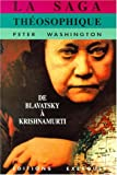 La saga théosophique (French Edition) (2911525272) by Washington, Peter