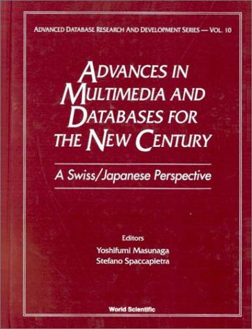 Advances in Multimedia & Databases for the New Century - A Swiss/Japanese Perspective