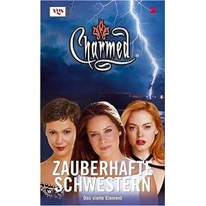 Charmed, Zauberhafte Schwestern, Bd. 54: Das vierte Element