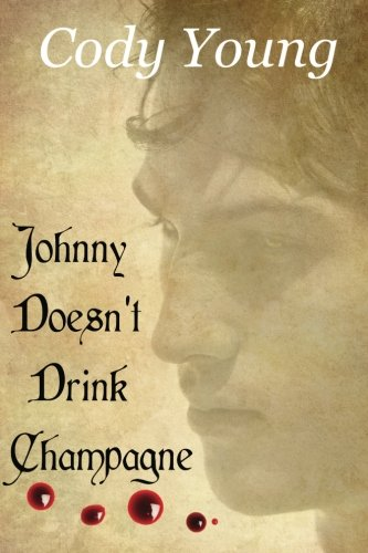 Johnny Doesn't Drink Champagne by Cody Young