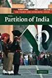 The Partition of India (New Approaches to Asian History)