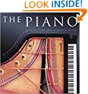 The Piano: An Inspirational Guide to the Piano and Its Place in History