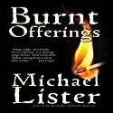 Burnt Offerings (       UNABRIDGED) by Michael Lister Narrated by Darren Todd