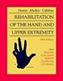 Hunter, Mackin & Callahan's Rehabilitation of the Hand and Upper Extremity (2 Volume Set) (0323010946) by Skirven OTR/L  CHT, Terri M.
