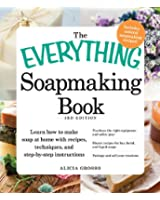The Everything Soapmaking Book: Learn How to Make Soap at Home with Recipes, Techniques, and Step-by-Step Instructions - Purchase the right equipment and ... soaps, and Package and sell your creations