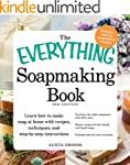 The Everything Soapmaking Book: Learn...