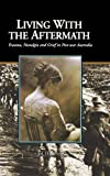 img - for Living with the Aftermath: Trauma, Nostalgia and Grief in Post-War Australia book / textbook / text book