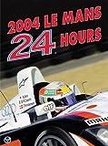 24 Heures De Mans 12-13, 2004 / 2004 Le Mans 24 Hours (Endurance Is Le Mans)