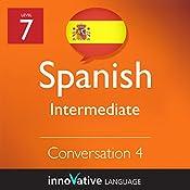 Intermediate Conversation #4 (Spanish): Intermediate Spanish #5 |  Innovative Language Learning