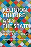 Religion, Culture and the State: Reflections on the Bouchard-Taylor Report