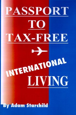 Passport to Tax-Free International Living