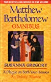 Susanna Gregory A Plague On Both Your Houses/An Unholy Alliance: The First Matthew Bartholomew Omnibus (The Chronicles of Matthew Bartholomew)