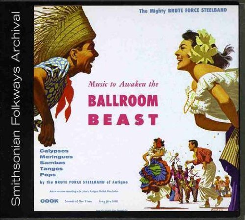 Music to Awaken the Ballroom Beast by Brute Force Steel Band