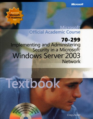 70-299 Implementing and Administering Security in a Microsoft Windows Server 2003 Network Package (Microsoft Official Ac