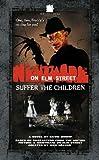 A Nightmare On Elm Street #1: Suffer The Children (1844161722) by Bishop, David